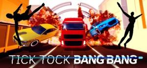 Tick Tock Bang Bang